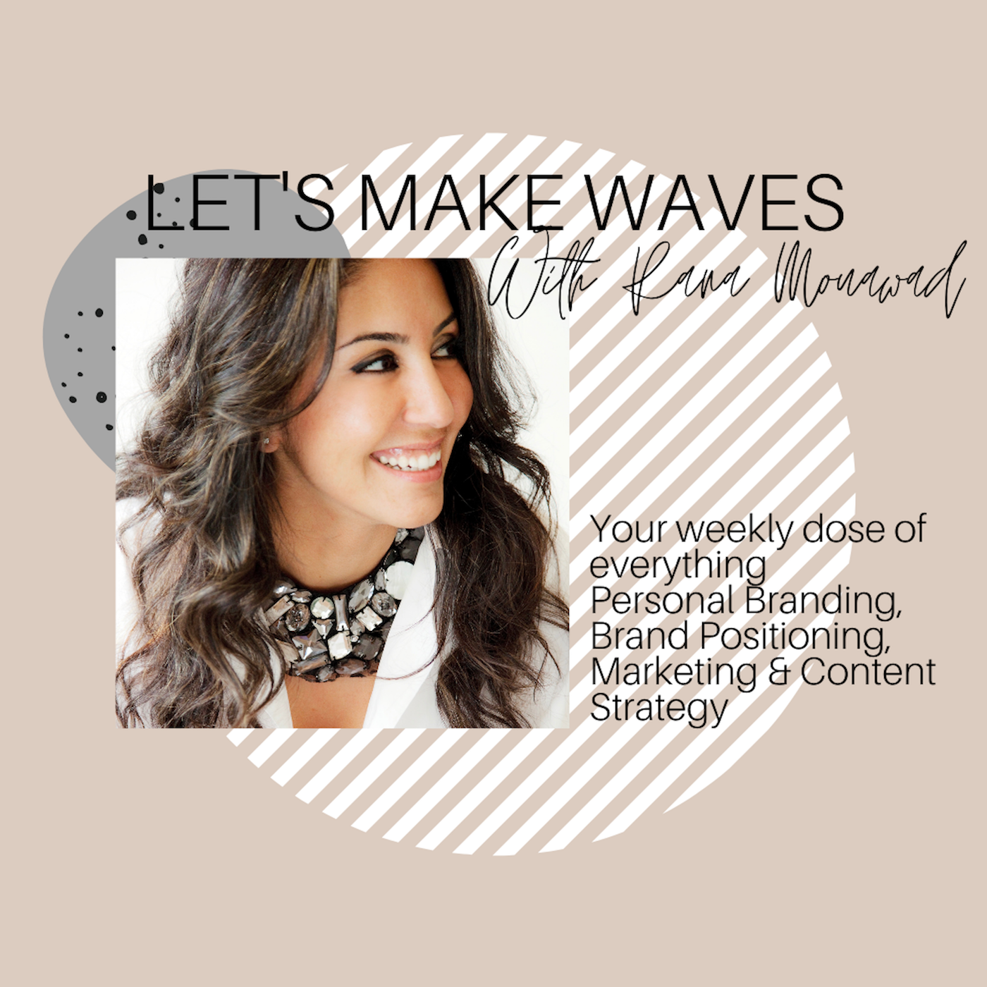 LET'S MAKE WAVES with Rana Mouawad